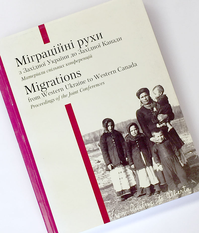 Cover of the Migrations from Western Ukraine to Western Canada conference proceedings, a Storyphile people story example.